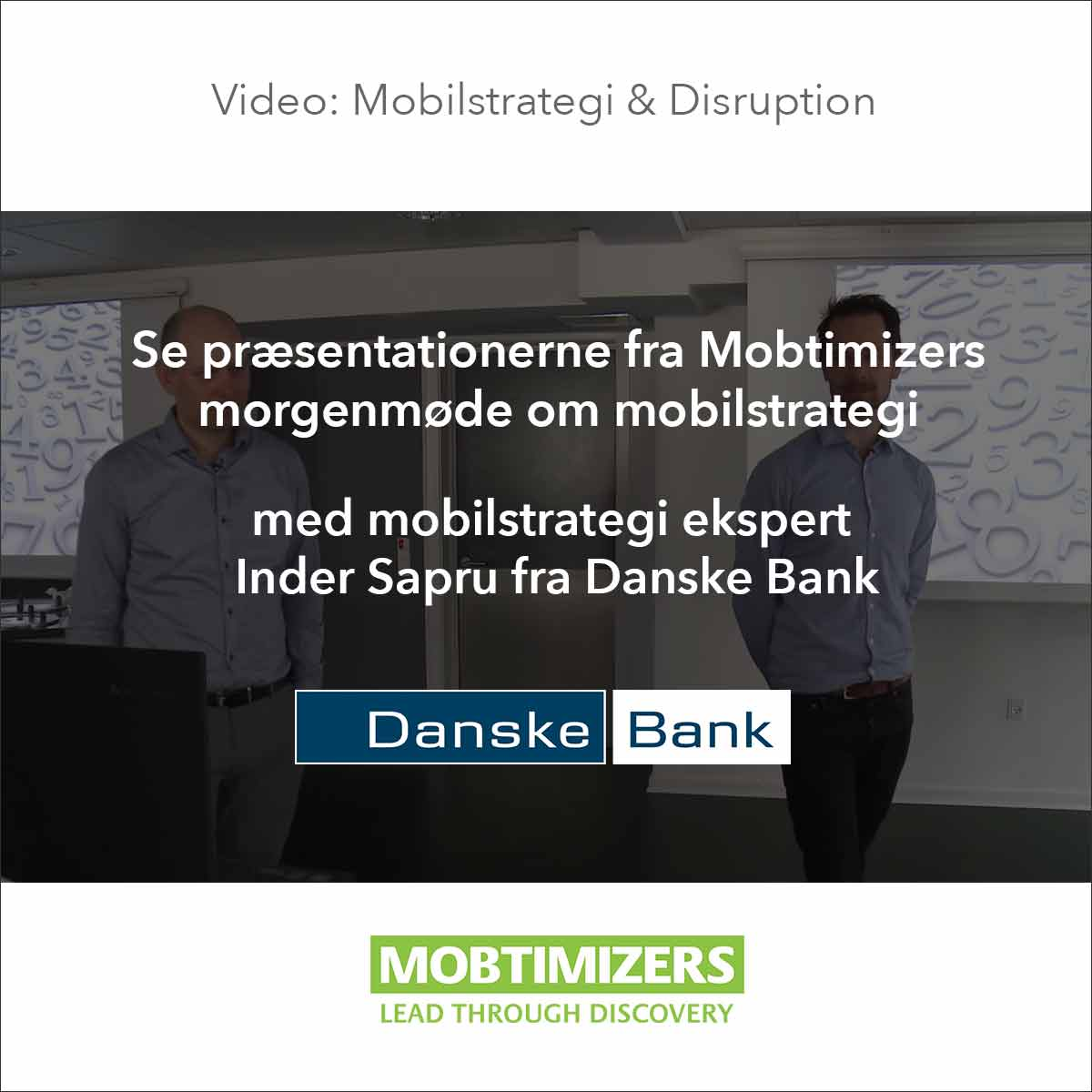 Video præsentation om mobilstrategi og disruption inden for mobile m. gæst Inder Sapru fra Danske Bank