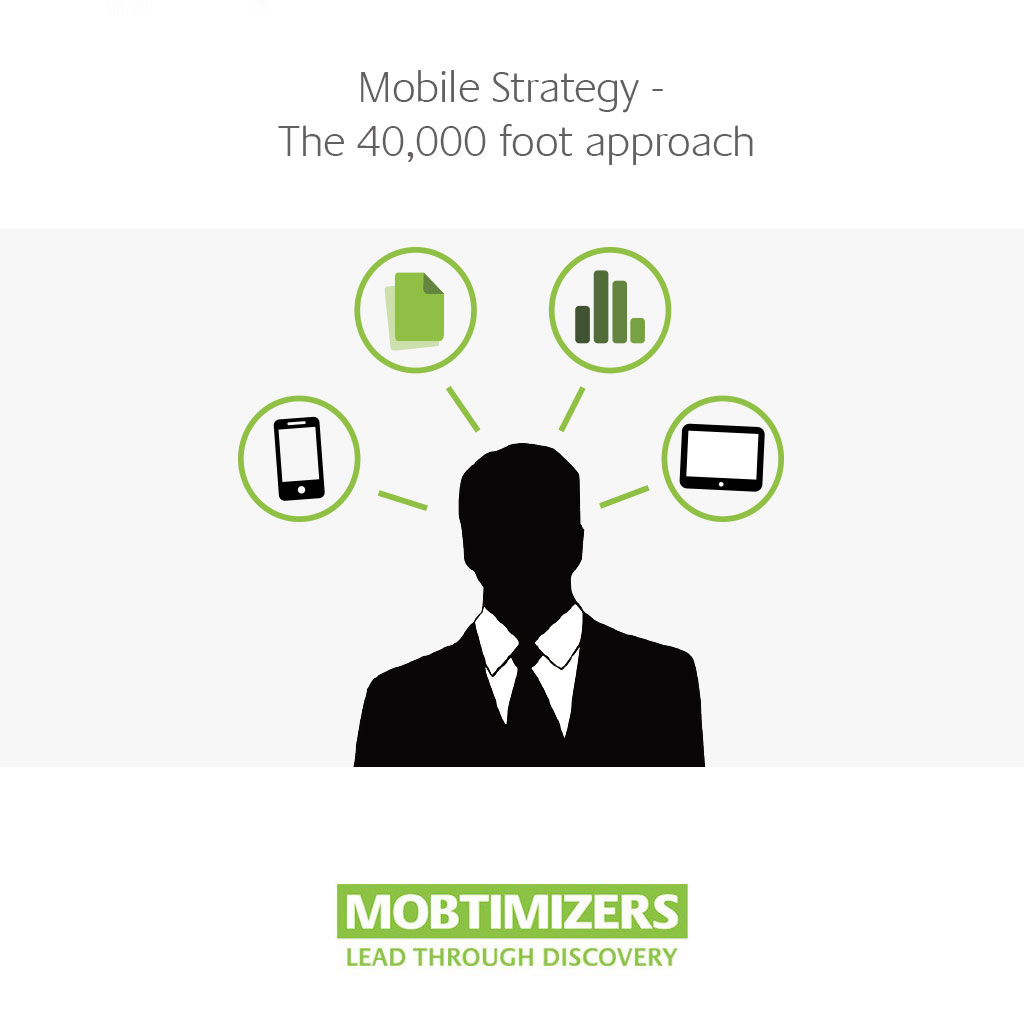 Mobile Strategy, the 40,000 foot approach